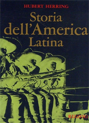 Herring,Hubert. - Storia dell'America Latina.